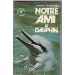 Notre ami le dauphin,...