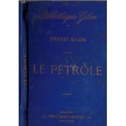 Le pétrole, Ernest Gilon,...