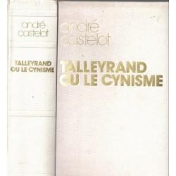 Talleyrand ou le cynisme,...