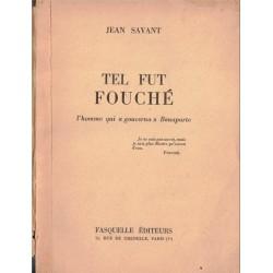 Tel fut Fouché, Jean Savant...