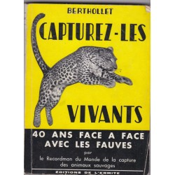 Capturez-les vivants,...