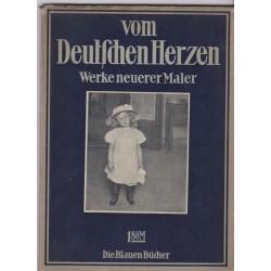 Vom Deutschen Herzen, Werke...