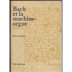 Bach et la machine-orgue,...