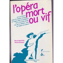 L'opéra mort ou vif,...