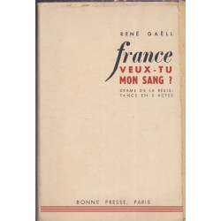 France, veux-tu mon sang ?...