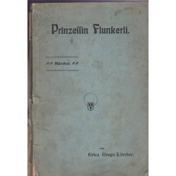 Prinzessin Flunkerli,...