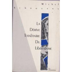 La dérive totalitaire du...