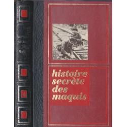 Histoire secrète des maquis...
