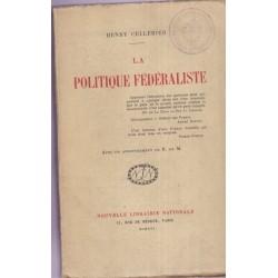 La politique fédéraliste,...